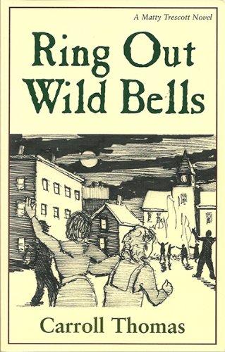 Ring Out Wild Bells (Matty Trescott Novels)