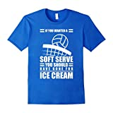 Men's If You Wanted A Soft Serve Volleyball T-Shirt Medium Royal Blue
