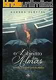 O Livro dos Sonhos - O Labirinto das Almas (Livro 2)