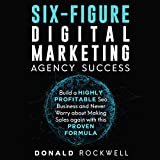 Six-Figure Digital Marketing Agency