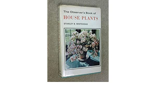 Stanley B The Observer/'s Book of House Plants by Whitehead Hardback Book The