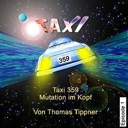 Mutation im Kopf (Taxi 359, 1)