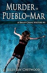 Murder in Pueblo del Mar: A Bailey Crane Mystery - #4 (Bailey Crane Mystery Series - Books 1-6)