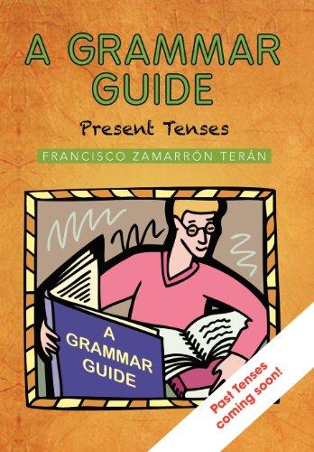 A Grammar Guide: Present Tenses and Dictionary (Spanish Edition) [Francisco Zamarr Ter N. - Francisco Zamarron Teran] (Tapa Dura)