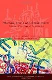 Women, Crime and Social Harm, Adrian Howe, 184113841X