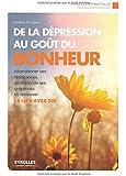 De la depression au goût du bonheur : Abandonner ses résistances, se libérer de ses croyances et retrouver le lien avec soi