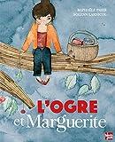 """Afficher """"L'Ogre et Marguerite"""""""