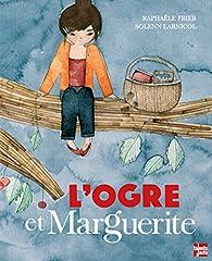 L'ogre et Marguerite par Raphaële Frier