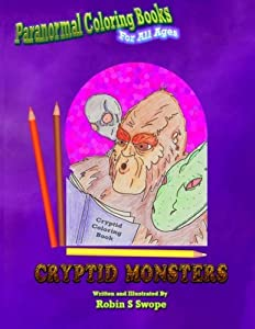 Paranormal Coloring Books: Cryptid Monsters (Paranormal Coloring Books for All Ages) (Volume 1)