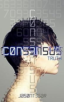Consensus: Part 5 - Truth by [Tesar, Jason]