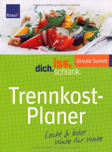 IDS Trennkost-Planer: Leicht & lecker Woche für Woche