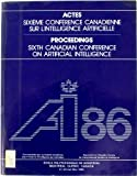 The Canadian Conference on Artificial Intelligence, 6th : Proceedings, Canadian Soc for the Computational Study of Intelligence, 2760504093