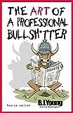 The Art of a Professional Bullsh*tter