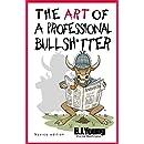 The Art of a Professional Bullsh*tter: Novice