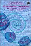 img - for El manantial escondido. Un acercamiento a la biolog a te rica y matem tica (Spanish Edition) book / textbook / text book