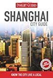 Shanghai Insight City Guide, Tina Kanagaratnam, 9812823638
