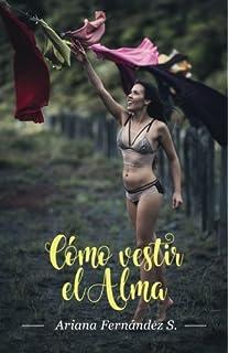 Cómo vestir el Alma (Spanish Edition)
