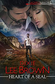 Heart of a SEAL (Hearts of Valor) by [Brown, Dixie Lee]