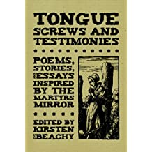 Tongue Screws and Testimonies: Poems, Stories, and Essays Inspired by the Martyrs Mirror