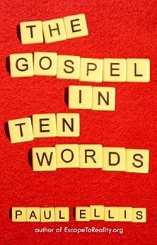 The Gospel in Ten Words by [Ellis, Paul]