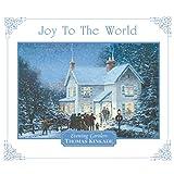 Joy To The World: Thomas Kinkade