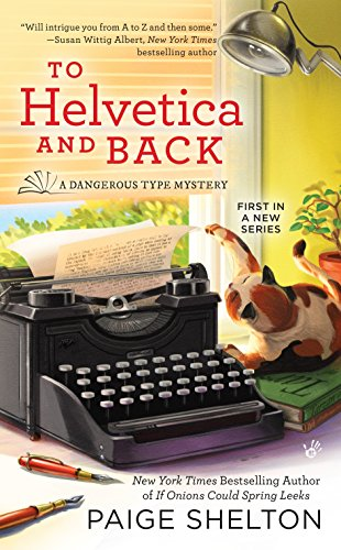 Back Type (To Helvetica and Back (A Dangerous Type Mystery))