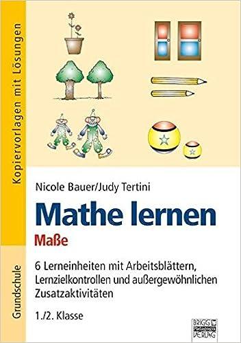 Mathe lernen - Maße: 6 Lerneinheiten mit Arbeitsblättern ...