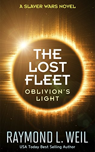 the-lost-fleet-oblivions-light-a-slaver-wars-novel