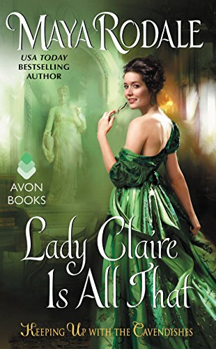Lady Claire Is All That: Keeping Up with the Cavendishes by [Rodale, Maya]