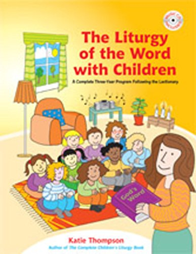 Download The Liturgy of the Word with Children: A Complete Three-Year Program Following the Lectionary pdf