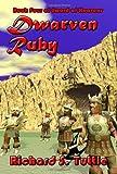 Dwarven Ruby, Richard S. Tuttle, 1438211325