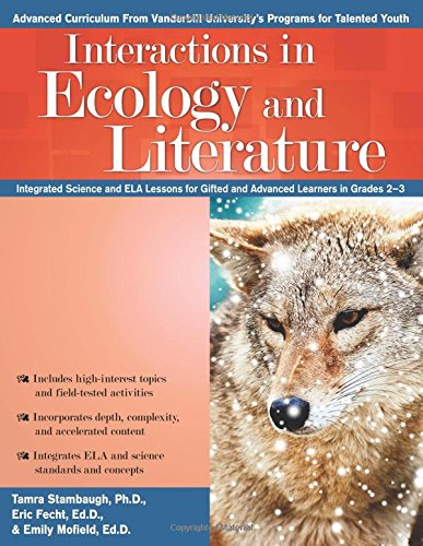 Interactions in Ecology and Literature: Integrated Science and ELA Lessons for Gifted and Advanced Learners in Grades 23