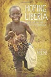 Hoping Liberia, John Michael Helms, 157312544X