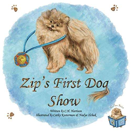 Zip's First Dog Show (The Pom -