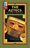 The Aztecs: Rise and Fall of a Great Empire (High Five Reading - Red)