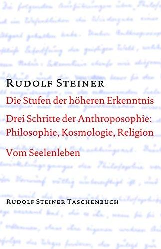 Die Stufen der höheren Erkenntnis. Drei Schritte der Anthroposophie: Vom Seelenleben (Rudolf Steiner Taschenbücher aus dem Gesamtwerk, Band 641)
