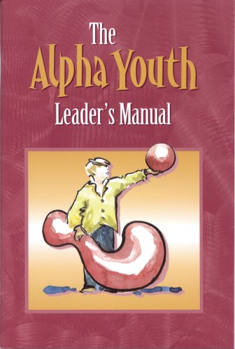 Book cover from The Alpha Youth Leaders Manual by Tim Stilwell