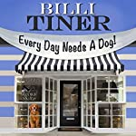 Every Day Needs a Dog | Billi Tiner