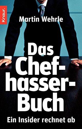 Das Chefhasser-Buch: Ein Insider rechnet ab