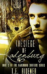 The Siege of Kadenburg (The Kadenburg Shifters Series, Book 3)