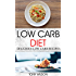 Low Carb Diet: Delicious Low Carb Recipes