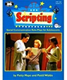 Scripting : Social Communication for Adolescents, Mayo, Patty and Waldo, Pattii, 093059908X