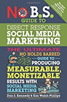 No B.S. Guide to Direct Response Social Media Marketing Front Cover