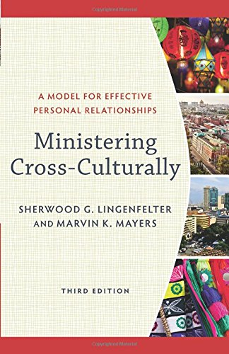 Ministering Cross-Culturally: A Model for Effective Personal Relationships [Sherwood G. Lingenfelter - Marvin K. Mayers] (Tapa Blanda)