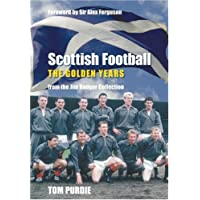 Scottish Football: The Golden Years: From the Jim Rodger Collection (Images of Sport)