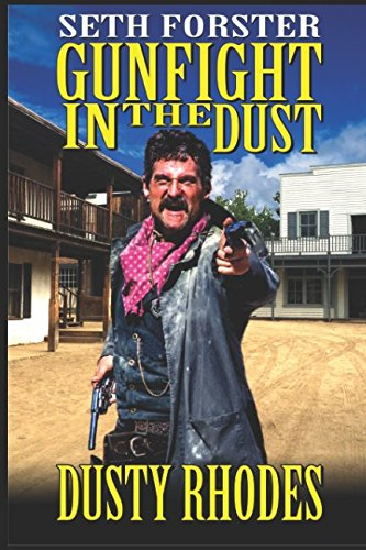 Seth Forster: Special U.S. Marshal:: Gunfight in the Dust: Bad News For The Bounty: A Western Adventure (The Special U.S. Marshal Western Adventure Series)