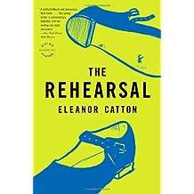 The Rehearsal: A Novel (Reagan Arthur Books)