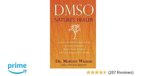 DMSO: Nature's Healer: Morton Walker D P M : 9780895295484: Amazon