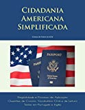 Cidadania Americana Simplificada (Portuguese Edition)