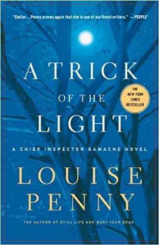 A Trick Of The Light Chief Inspector Armand Gamache 7 By Louise Penny